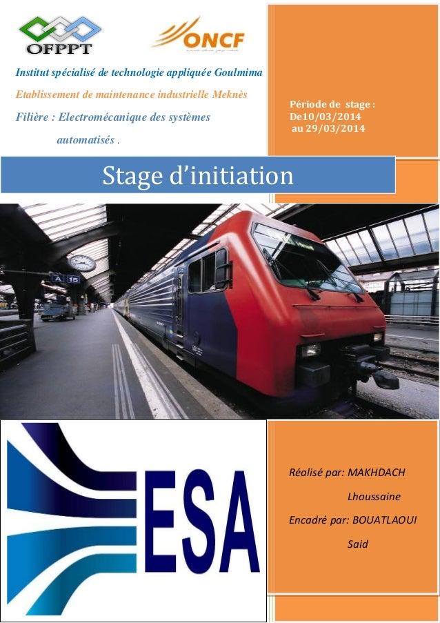 Institut spécialisé de technologie appliquée Goulmima Etablissement de maintenance industrielle Meknès Filière : Electromé...