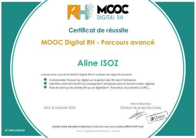 Certificat de réussite Aline ISOZ a réussi avec succès le MOOC Digital RH et a atteint les objectifs suivants : Comprendre...