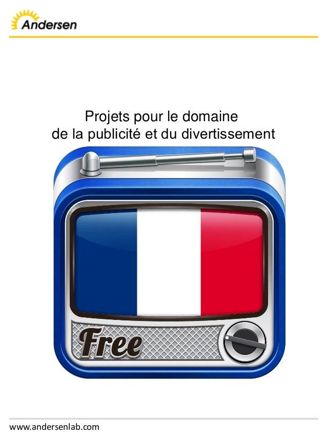 www.andersenlab.com Projets pour le domaine de la publicité et du divertissement