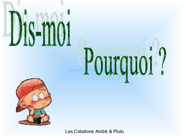 Les Créations André & Pluto Diaporama PPS réalisé pour http://www.diaporamas-a-la-con.com