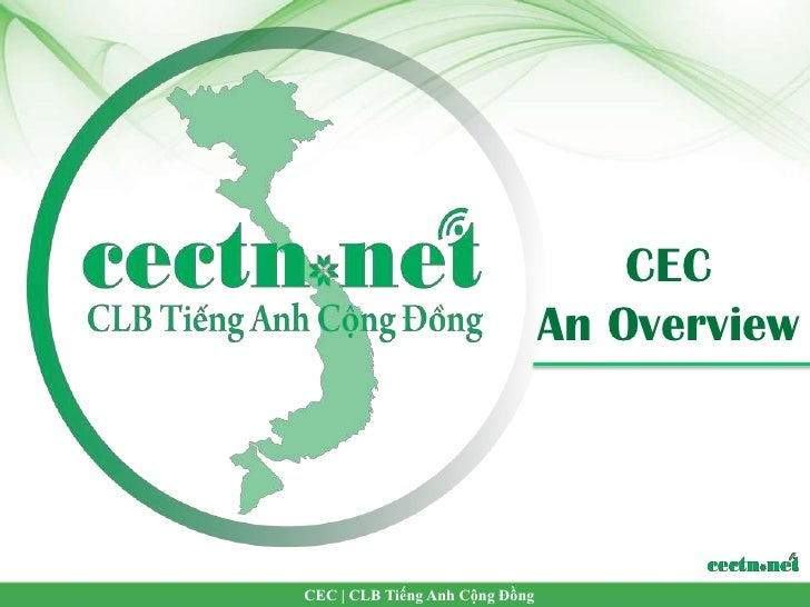 CEC                                An OverviewCEC | CLB Tiếng Anh Cộng Đồng