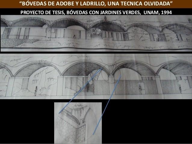"""""""BÓVEDAS DE ADOBE Y LADRILLO, UNA TECNICA OLVIDADA"""" Ramón Aguirre Morales PROYECTO DE TESIS, BÓVEDAS CON JARDINES VERDES, ..."""