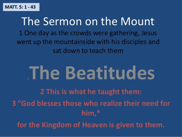 an analysis of the sermon on the mount The sermon at the mount is a collection of teachings and sayings that jesus preaches to people at galilee it takes place after jesus had been baptized by john the baptist this is the longest teaching by jesus in a single preaching it is found in the new testament in the book of matthew it .
