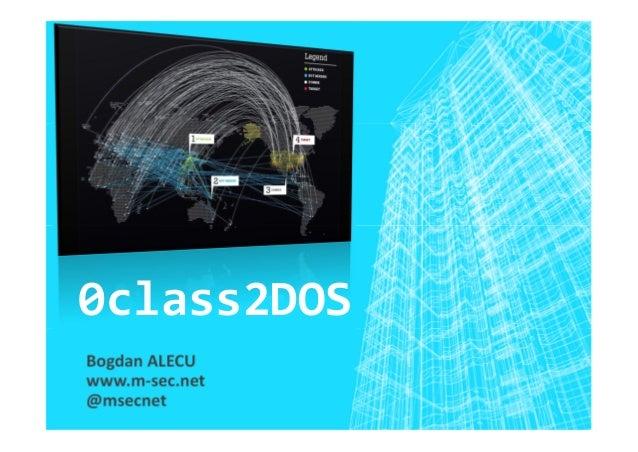 0class2DOS Bogdan ALECU www.m-sec.net @msecnet