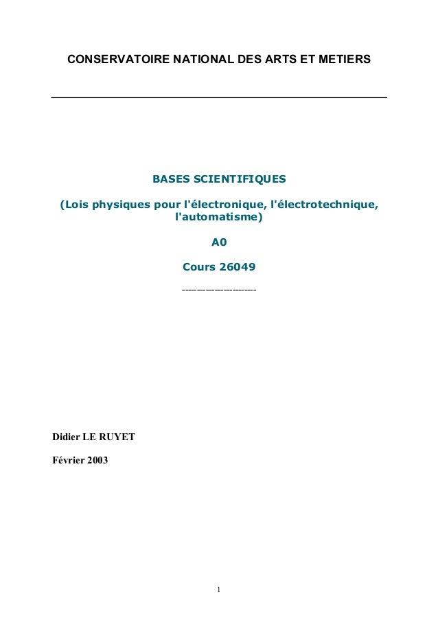 1 CONSERVATOIRE NATIONAL DES ARTS ET METIERS BASES SCIENTIFIQUES (Lois physiques pour l'électronique, l'électrotechnique, ...