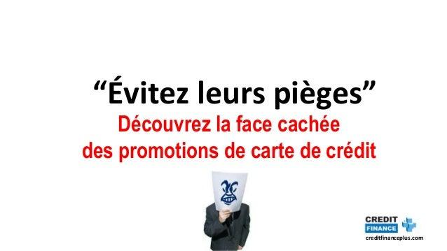 """creditfinanceplus.com """"Évitez leurs pièges"""" Découvrez la face cachée des promotions de carte de crédit"""