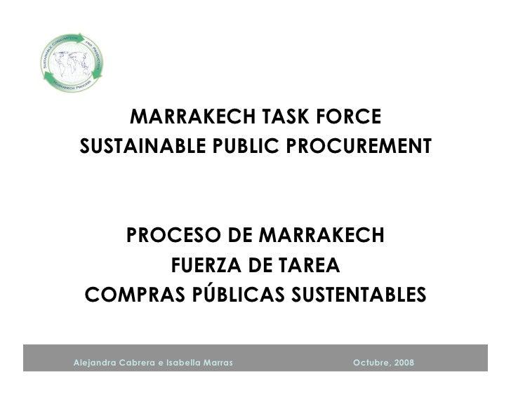 MARRAKECH TASK FORCE          SUSTAINABLE PUBLIC PROCUREMENT                PROCESO DE MARRAKECH                 FUERZA DE...