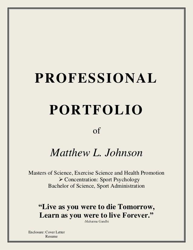 Enclosure: Cover Letter Resume PROFESSIONAL PORTFOLIO Of Matthew L. Johnson  Masters Of Science, ...