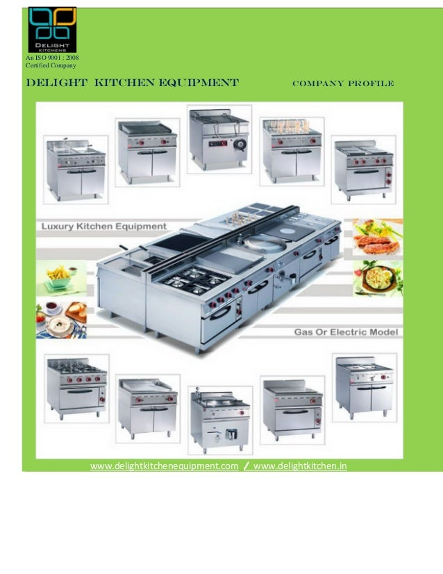 An ISO 9001 : 2008 Certified Company Delight Kitchen Equipment COMPANY  PROFILE Www.delightkitchenequipment.