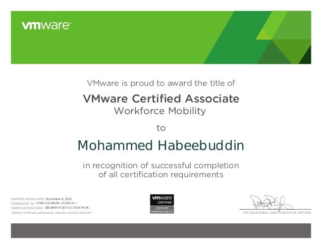 PAT GELSINGER, CHIEF EXECUTIVE OFFICER VMware is proud to award the title of VMware Certified Associate Workforce Mobility ...
