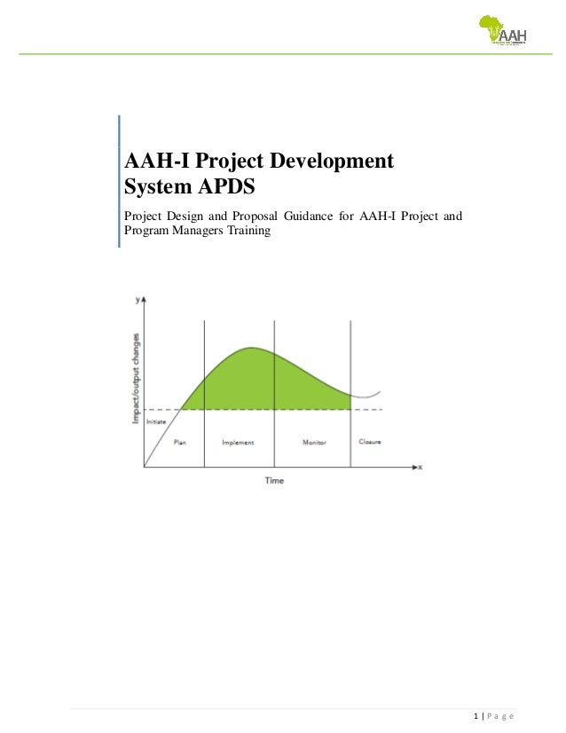 1 | P a g e AAH-I Project Development System APDS Project Design and Proposal Guidance for AAH-I Project and Program Manag...