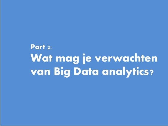 10 Part 2: Wat mag je verwachten van Big Data analytics?