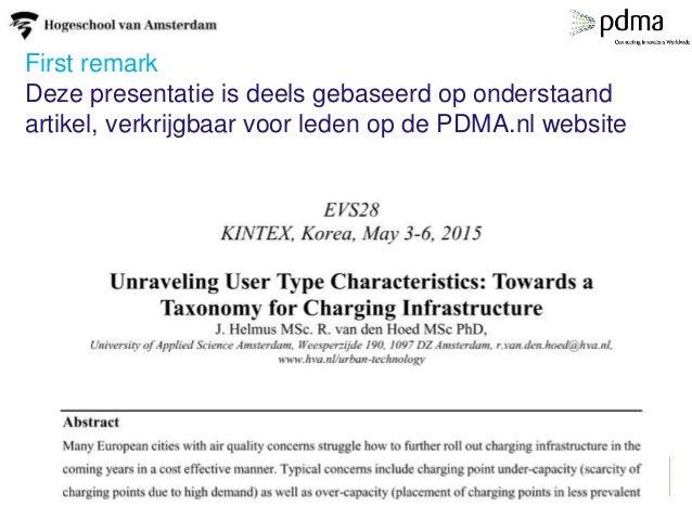 First remark Deze presentatie is deels gebaseerd op onderstaand artikel, verkrijgbaar voor leden op de PDMA.nl website