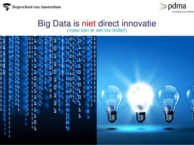 Big Data is niet direct innovatie (maar kan er wel toe leiden)