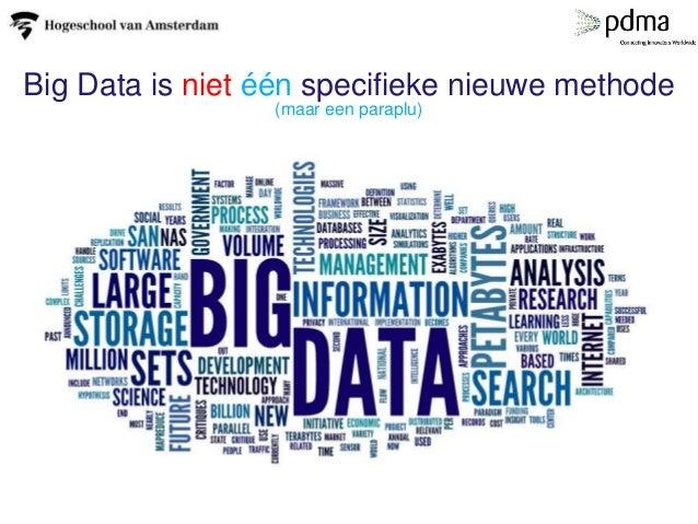 Big Data is niet één specifieke nieuwe methode (maar een paraplu)