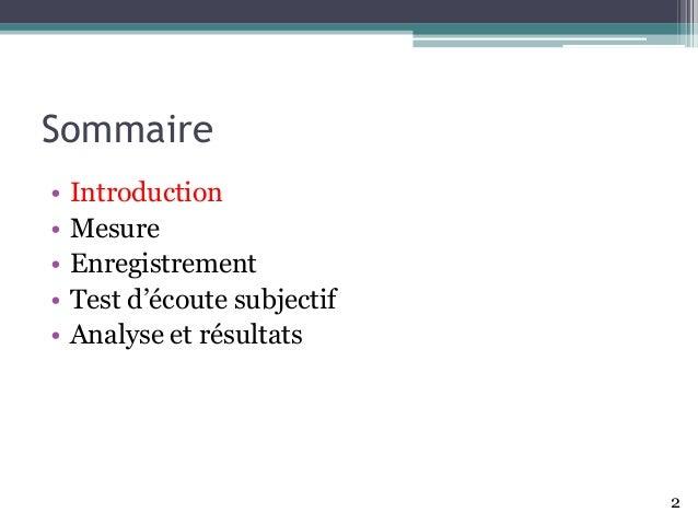 Sommaire • Introduction • Mesure • Enregistrement • Test d'écoute subjectif • Analyse et résultats 2