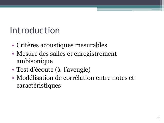 Introduction • Critères acoustiques mesurables • Mesure des salles et enregistrement ambisonique • Test d'écoute (àl'aveug...