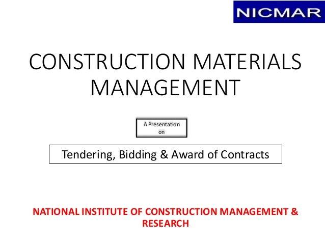 CONSTRUCTION MATERIALS MANAGEMENT NATIONAL INSTITUTE OF CONSTRUCTION MANAGEMENT & RESEARCH Tendering, Bidding & Award of C...