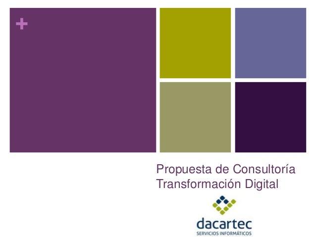 + Propuesta de Consultoría Transformación Digital