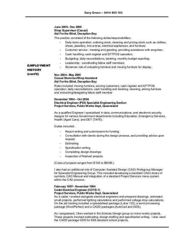 Gary Green – 0414 805 163 E:MPLOYMENT HISTORY (cont'd) June 2005– Dec 2005 Shop Supervisor (Casual) Aid For the Blind, Dec...