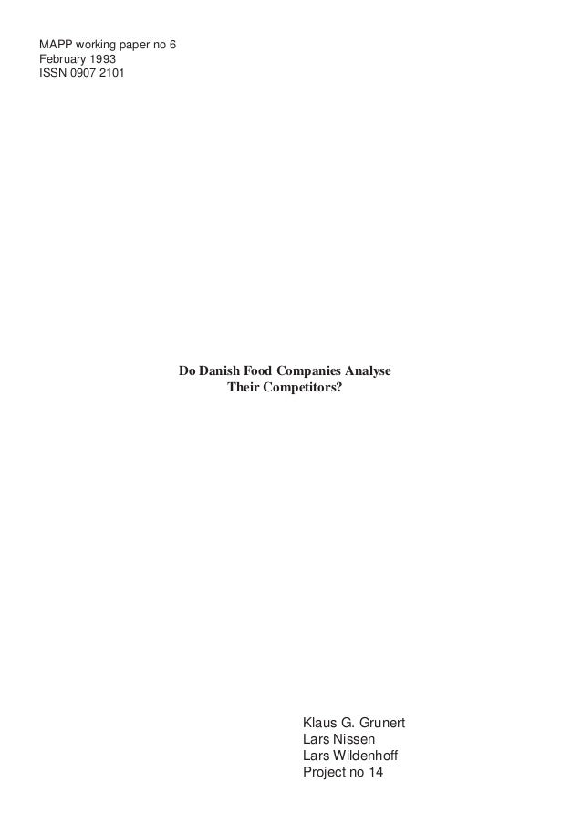 MAPP working paper no 6 February 1993 ISSN 0907 2101 Do Danish Food Companies Analyse Their Competitors? Klaus G. Grunert ...