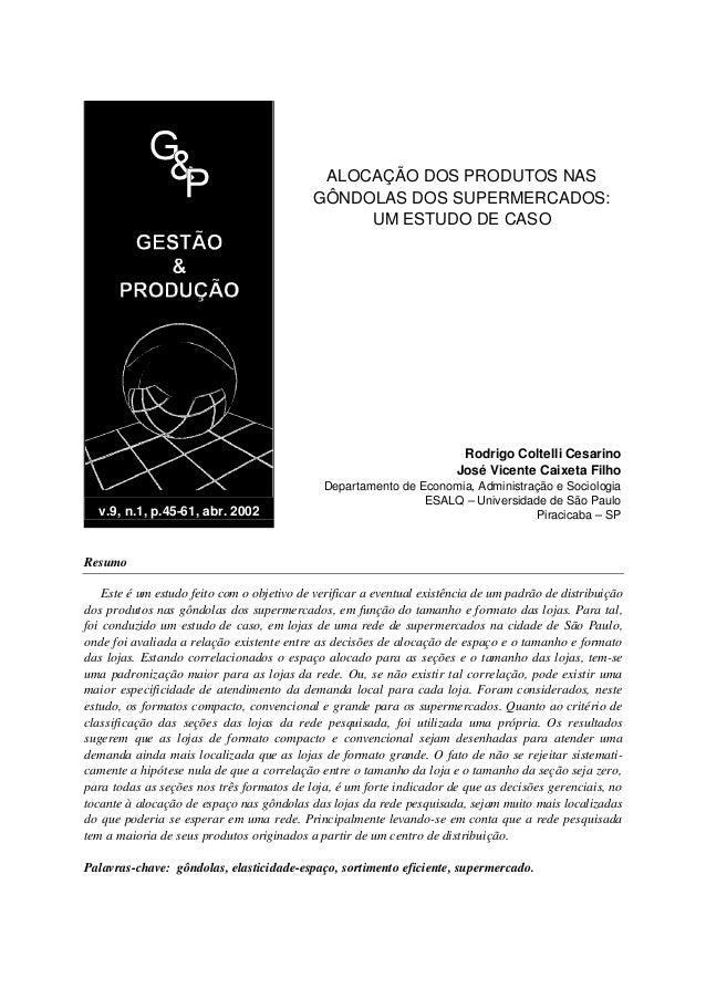 ALOCAÇÃO DOS PRODUTOS NAS GÔNDOLAS DOS SUPERMERCADOS: UM ESTUDO DE CASO  Rodrigo Coltelli Cesarino José Vicente Caixeta Fi...