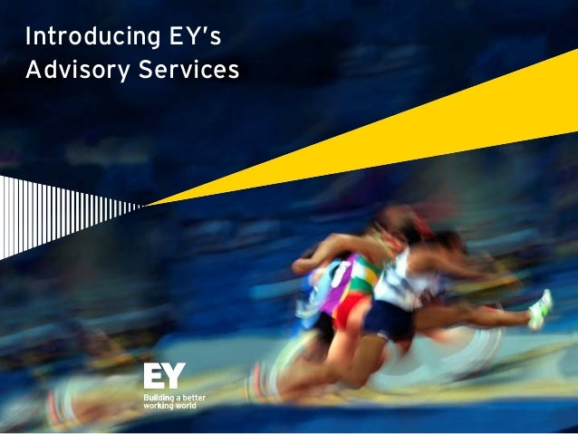 Advisory: focus on performancePage 0 Introducing EY's Advisory Services