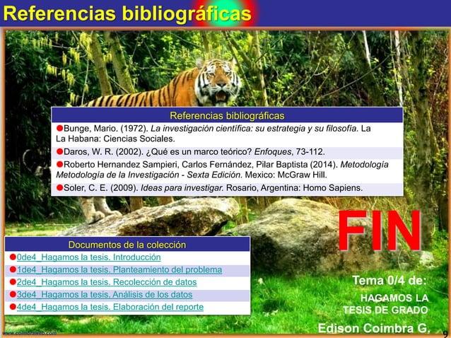 Referencias bibliográficas 9www.coimbraweb.com Referencias bibliográficas Bunge, Mario. (1972). La investigación científi...
