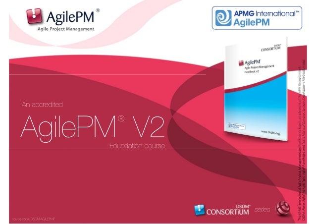 TheAPMG-InternationalAgileProjectManagementandSwirlDevicelogoisatrademarkofTheAPMGroupLimited. DSDM,Atern,AgilePM,AgilePgM...