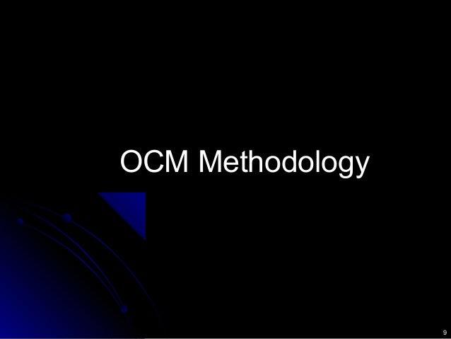 9 OCM MethodologyOCM Methodology