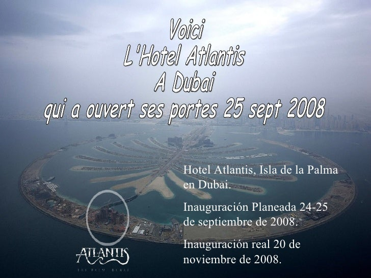 Voici  L'Hotel Atlantis A Dubai qui a ouvert ses portes 25 sept 2008 Hotel Atlantis, Isla de la Palma en Dubai. Inauguraci...