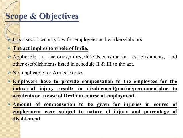 workmens compensation act 1923 The workmen's compensation act 1923, aims to protect indian workers in case  they encounter an injury due to an accident in the workplace.
