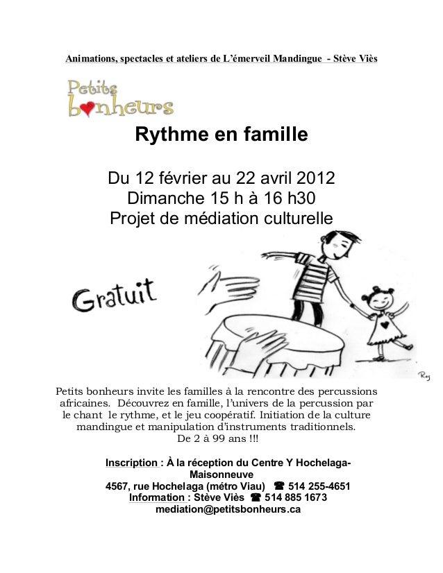 Animations, spectacles et ateliers de L'émerveil Mandingue - Stève Viès Rythme en famille Du 12 février au 22 avril 2012 D...