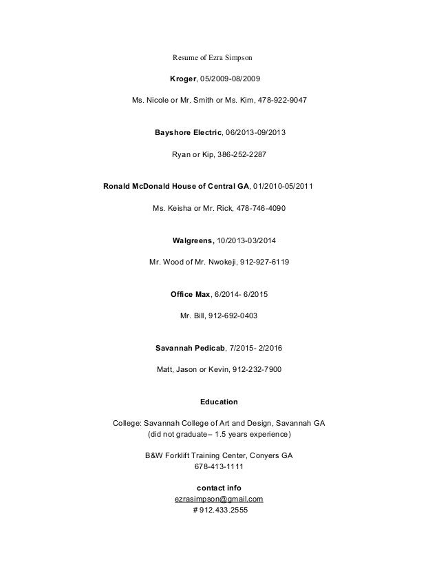 Resume of Ezra Simpson           Kroger​, 05/2009­08/2009    Ms. Nicole or Mr. Smith or Ms. Kim, 478­922­9047    ...