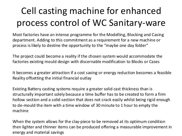 Cell casting machine for enhanced process control of WC Sanitary-ware Most factories have an intense programme for the Mod...