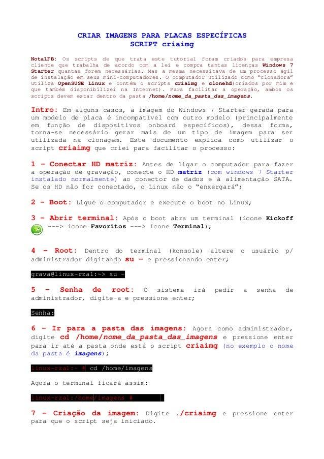 CRIAR IMAGENS PARA PLACAS ESPECÍFICAS SCRIPT criaimg NotaLFB: Os scripts de que trata este tutorial foram criados para emp...