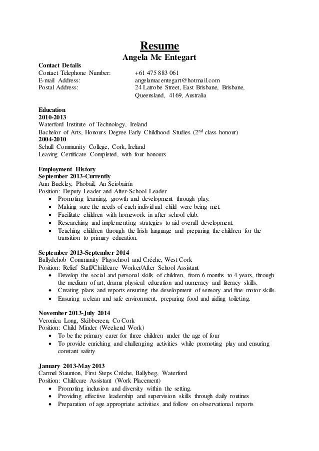 Childcare Resume. Resume Angela Mc Entegart Contact Details Contact  Telephone Number: +61 475 883 061 E ...  Childcare Resume