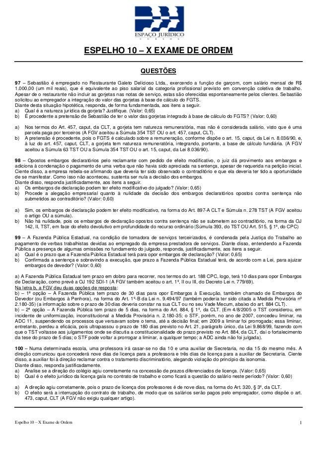 ESPELHO 10 – X EXAME DE ORDEM QUESTÕES 97 – Sebastião é empregado no Restaurante Galeto Delicioso Ltda., exercendo a funçã...