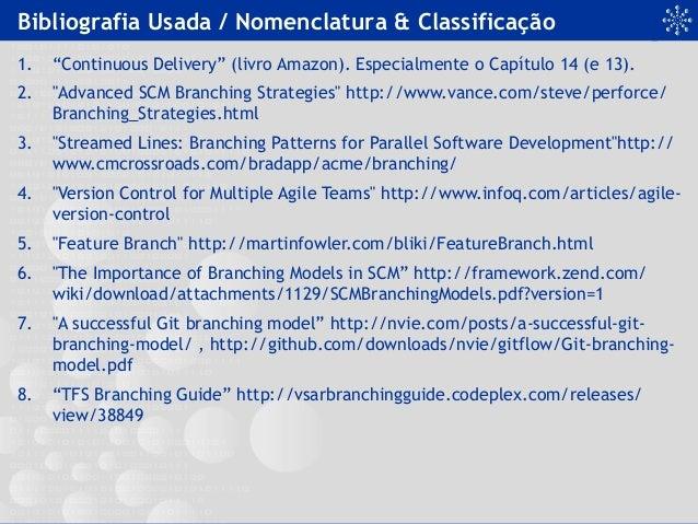 """Bibliografia Usada / Nomenclatura & Classificação 1. """"Continuous Delivery"""" (livro Amazon). Especialmente o Capítulo 14 (e..."""