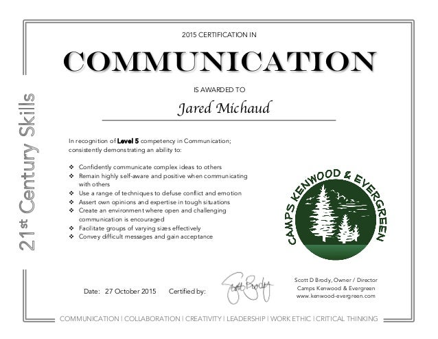 COMMUNICATION | COLLABORATION | CREATIVITY | LEADERSHIP | WORK ETHIC | CRITICAL THINKING 2015 CERTIFICATION IN IS AWARDED ...
