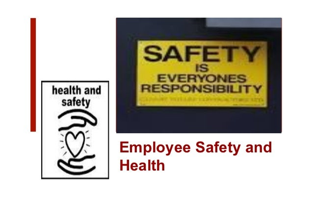 employee health and safety essay Employee health, safety and security are important in the healthcare workplace healthcare providers must protect their employees but also their patients.