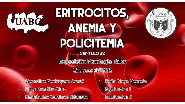 Eritrocitos, anemia y policitemiaCapítulo 32