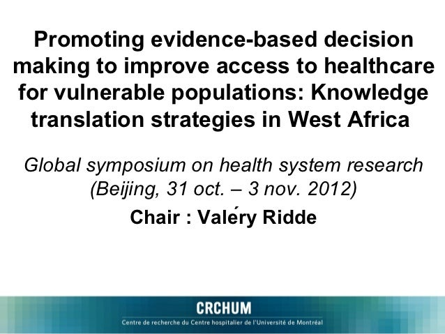 Promoting evidence-based decisionmaking to improve access to healthcarefor vulnerable populations: Knowledge translation s...