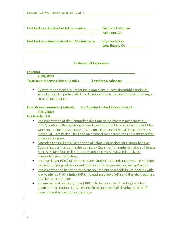 Resume: Cathy J. Towery Sales, MFT, Ed. D Certified as a Residential Administrator Cal State Fullerton Fullerton, CA Certi...