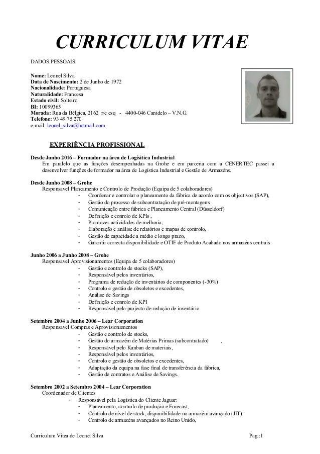 CURRICULUM VITAE DADOS PESSOAIS Nome: Leonel Silva Data de Nascimento: 2 de Junho de 1972 Nacionalidade: Portuguesa Natura...