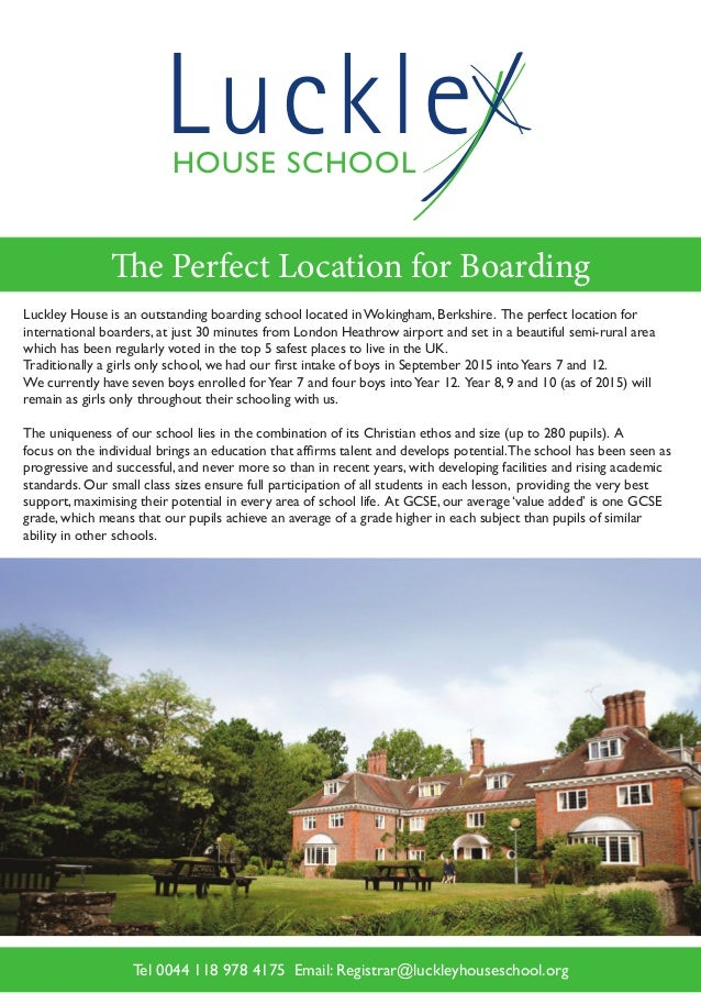 HOUSE SCHOOL Luckle The Perfect Location for Boarding Luckley House is an outstanding boarding school located in Wokingham...