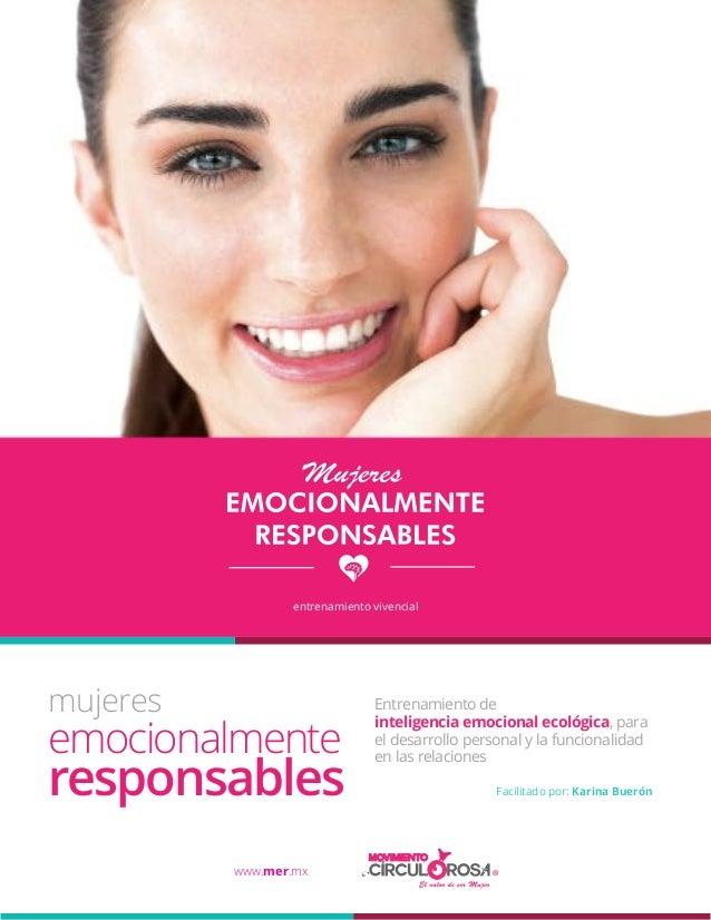 mujeres emocionalmente responsables www.mer.mx Entrenamiento de inteligencia emocional ecológica, para el desarrollo perso...