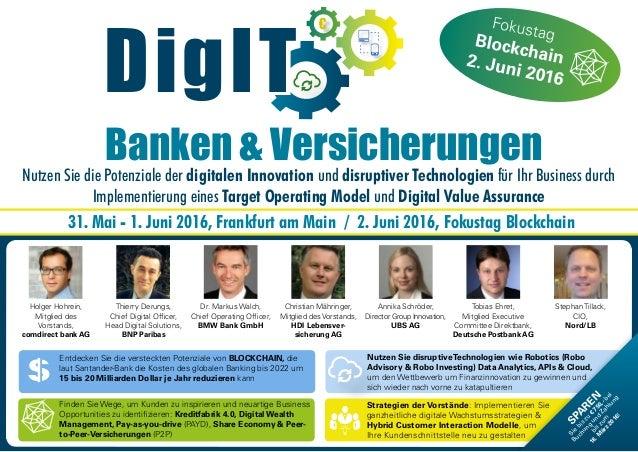 31. Mai - 1. Juni 2016, Frankfurt am Main / 2. Juni 2016, Fokustag Blockchain Nutzen Sie die Potenziale der digitalen Inno...