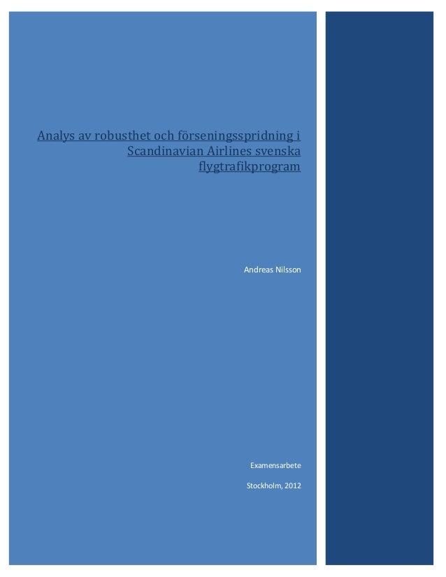 Analys av robusthet och förseningsspridning i Scandinavian Airlines svenska flygtrafikprogram Andreas Nilsson Examensarbet...