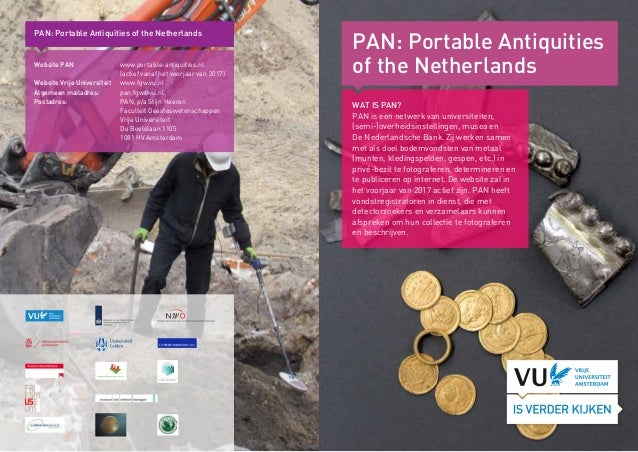 PAN: Portable Antiquities of the Netherlands WAT IS PAN? PAN is een netwerk van universiteiten, (semi-)overheidsinstelling...